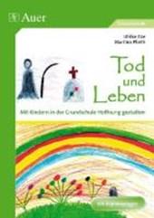 Tod und Leben - Mit Kindern in der Grundschule Hoffnung gestalten