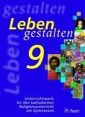Leben gestalten 9. Unterrichtswerk für den katholischen Religionsunterricht am Gymnasium. Bayern
