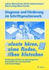 Diagnose und Förderung im Schriftspracherwerb. Anlaute hören, Reime finden, Silben klatschen