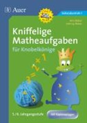 Kniffelige Matheaufgaben für Knobelkönige 5./6. Jahrgangsstufe