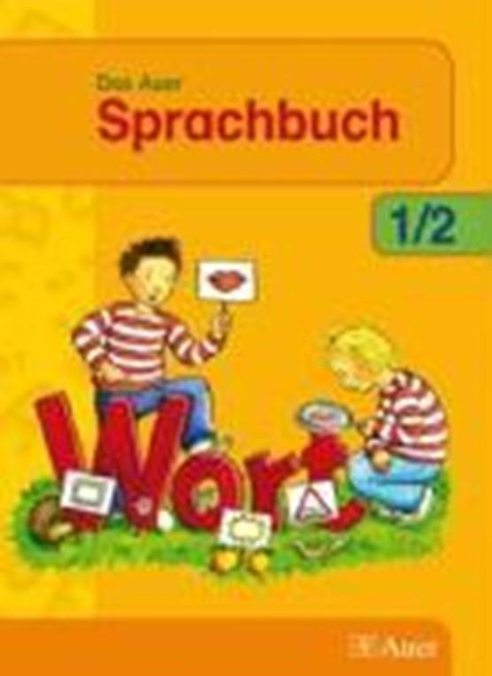 Das Auer Sprachbuch. Neubearbeitung. 1./2. Jahrgangsstufe. Für Grundschulen in Bayern