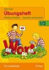 Das Auer Übungsheft für Linkshänder. Neubearbeitung. 1./2. Jahrgangsstufe. Für Grundschulen in Bayern