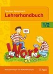 Das Auer Sprachbuch. neubearbeitung. 1./2. Jahrgang. Lehrerhandbuch. Für Grundschulen in Bayern
