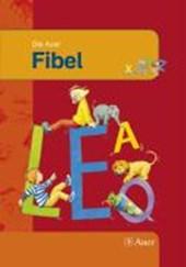 Die Auer Fibel. Schülerbuch. Neubearbeitung für Grundschulen in Bayern