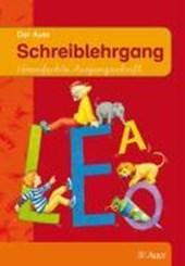 Die Auer Fibel. Der Auer Schreiblehrgang. Vereinfachte Ausgangsschrift. Neubearbeitung für Grundschulen in Bayern