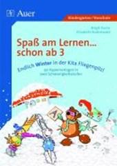 Spaß am Lernen ... schon ab 3. Endlich Winter in der Kita Fliegenpilz!