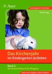 Das Kirchenjahr im Kindergarten (er)leben 03. Von Aschermittwoch bis Pfingsten