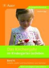 Das Kirchenjahr im Kindergarten (er)leben 04. Gebete, Lieder und Geschichten zum Sommer