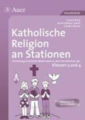 Katholische Religion an Stationen. Klassen 3 und