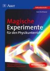 Magische Experimente für den Physikunterricht