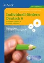 Individuell fördern Deutsch 6 Schreiben: Erzählen/ Kreatives Schreiben