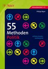 55 Methoden Politik | Philipp Beyer |