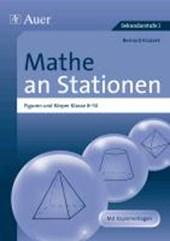 Mathe an Stationen Figuren und Körper 8-10