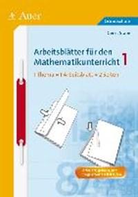 Arbeitsblätter für den Mathematikunterricht 1 | Gerrit Stäbe |