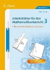 Arbeitsblätter für den Mathematikunterricht 3