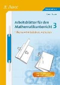 Arbeitsblätter für den Mathematikunterricht 3 | Gerrit Stäbe |