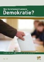 Wie funktioniert unsere Demokratie?