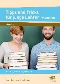 Tipps und Tricks für junge Lehrer - Primarstufe | Sylvia Rosenkranz-Hirschhäuser |