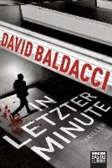In letzter Minute | Baldacci, David ; Hellmann, Diana Beate |