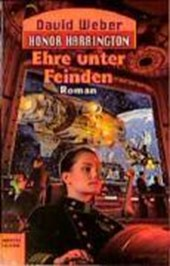 Honor-Harrington 6. Ehre unter Feinden | David Weber |