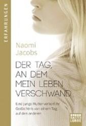 Jacobs, N: Tag, an dem mein Leben verschwand