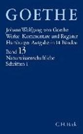 Goethe Werke Hamburger Ausgabe 13: Naturwissenschaftliche Schriften I