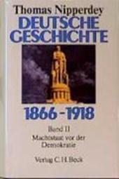 Deutsche Geschichte 1866 - 1918. Bd. II