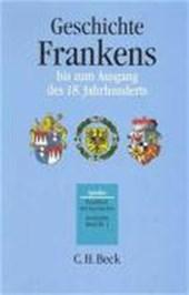 Geschichte Frankens bis zum Ausgang des 18. Jahrhunderts