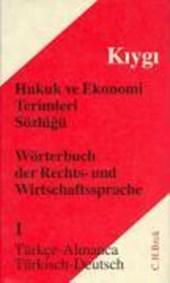 Wörterbuch der Rechts- und Wirtschaftssprache 1. Türkisch - Deutsch