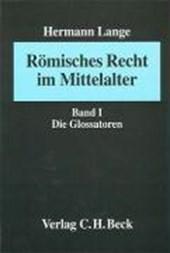 Römisches Recht im Mittelalter, 1. Die Glossatoren