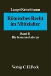 Römisches Recht im Mittelalter 2. Die Kommentatoren