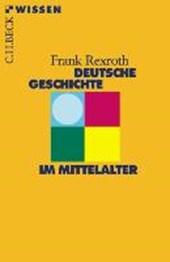 Deutsche Geschichte im Mittelalter