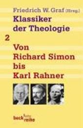 Klassiker der Theologie Bd. 2: Von Richard Simon bis Karl Rahner