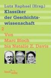 Klassiker der Geschichtswissenschaft 02. Von Marc Bloch bis Natalie Z. Davis