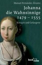 Johanna die Wahnsinnige 1479 -