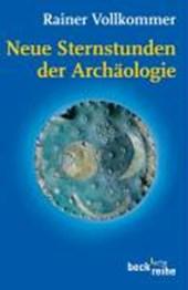 Neue Sternstunden der Archäologie