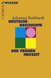 Deutsche Geschichte in der frühen Neuzeit
