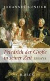 Friedrich der Große in seiner Zeit