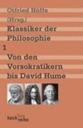 Klassiker der Philosophie 1: Von den Vorsokratikern bis David Hume