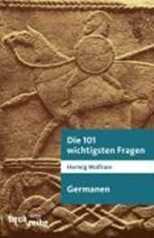 Die 101 wichtigsten Fragen. Germanen