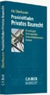 Praxisleitfaden Privates Baurecht