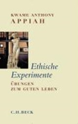 Ethische Experimente | Kwame Anthony Appiah |