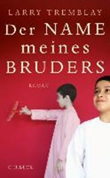 Der Name meines Bruders | Larry Tremblay |