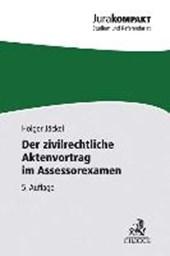 Der zivilrechtliche Aktenvortrag im Assessorexamen