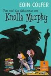 Tim und das Geheimnis von Knolle Murphy. Band
