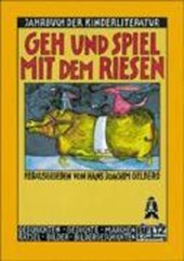 Jahrbuch der Kinderliteratur 01. Geh und spiel mit dem Riesen