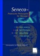 Seneca - Praktische Philosophie für Manager