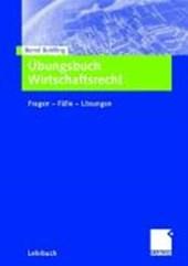 Übungsbuch Wirtschaftsrecht