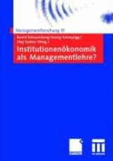 Institutionenökonomik als Managementlehre? | auteur onbekend |