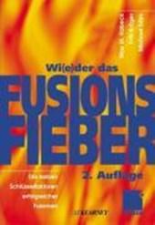 Wi(e)der das Fusionsfieber